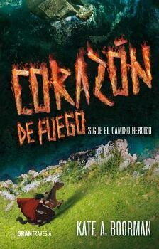 CORAZON DE FUEGO -SIGUE EL CAMINO HEROICO-