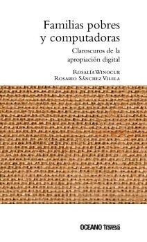 FAMILIAS POBRES Y COMPUTADORAS -CLAROSCUROS DE LA APROPIACION D.-