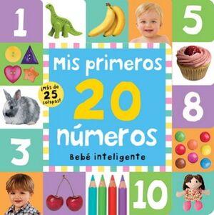 MIS PRIMEROS 20 NUMEROS (BEBE INTELIGENTE/CON MAS DE 25 SOLAPAS)