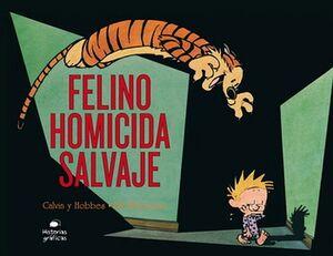 CALVIN Y HOBBES 9 -FELINO HOMICIDA SALVAJE-  (HISTORIAS GRAFICAS)