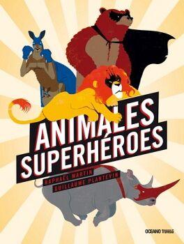 ANIMALES SUPERHEROES                      (EMPASTADO)