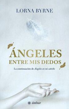 ANGELES ENTRE MIS DEDOS                   (AMBAR/OCEANO)