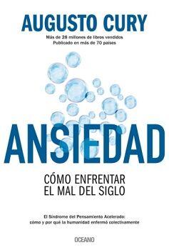 ANSIEDAD -COMO ENFRENTAR EL MAL DEL SIGLO-
