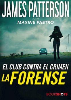 FORENSE, LA -EL CLUB CONTRA EL CRIMEN- (BOOKSHOTS/OCEANO EXPRES)