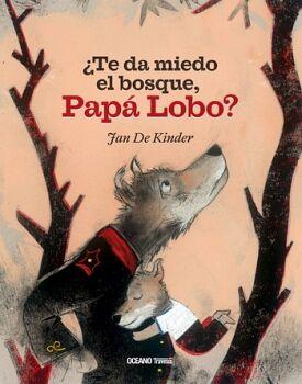 TE DA MIEDO EL BOSQUE, PAPA LOBO?         (TRAVESIA/EMPASTADO)