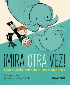 MIRA OTRA VEZ -UNA NUEVA MIRADA A LOS OPUESTOS- (TRAVESIA/EMP.)