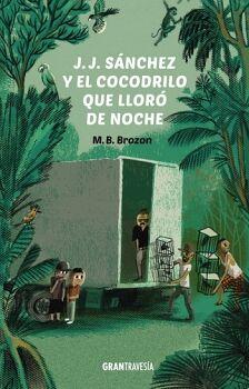 J.J. SANCHEZ Y EL COCODRILO QUE LLORO DE NOCHE