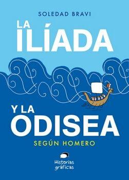 ILIADA Y LA ODISEA, LA -SEGUN HOMERO- (HISTORIAS GRAFICAS)