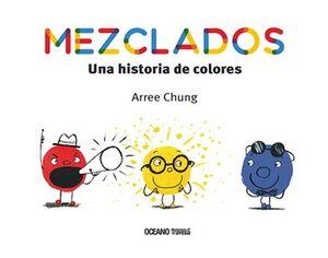 MEZCLADOS -UNA HISTORIA DE COLORES-       (EMPASTADO)