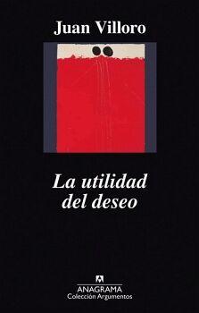 UTILIDAD DEL DESEO, LA               (ANAGRAMA ARGUMENTOS)