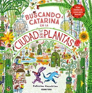 BUSCANDO A CATARINA EN LA CIUDAD DE LAS PLANTAS (EMPASTADO)
