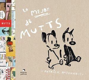 LO MEJOR DE MUTTS                    (HISTORIAS GRAFICAS)