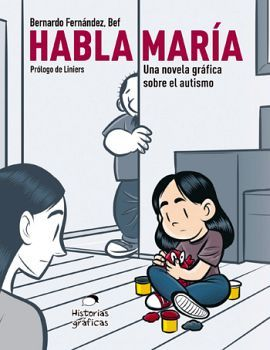 HABLA MARIA -UNA NOVELA GRAFICA SOBRE EL AUTISMO-
