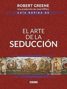 ARTE DE LA SEDUCCION, EL 2ED.        (GUIA RAPIDA)