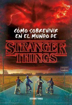COMO SOBREVIVIR EN EL MUNDO DE STRANGER THINGS     (EMPASTADO)