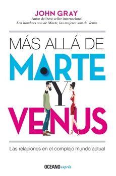 MAS ALLA DE MARTE Y VENUS            (OCEANO EXPRES)