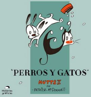 PERROS Y GATOS -MUTTS II-
