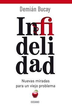 INFIDELIDAD -NUEVAS MIRADAS PARA UN VIJEO PROBLEMA-