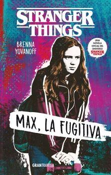 STRANGER THINGS -MAX, LA FUGITIVA-