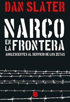 NARCO EN LA FRONTERA -ADOLESCENTES AL SERVICIO DE LOS ZETAS-