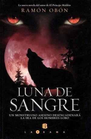 LUNA DE SANGRE                           (LATRAMA)