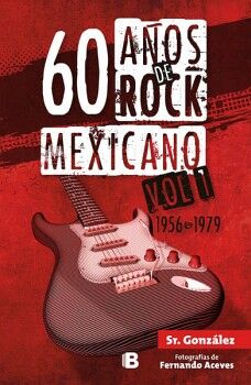 60 AÑOS DE ROCK MEXICANO VOL.1 (1956-1979)