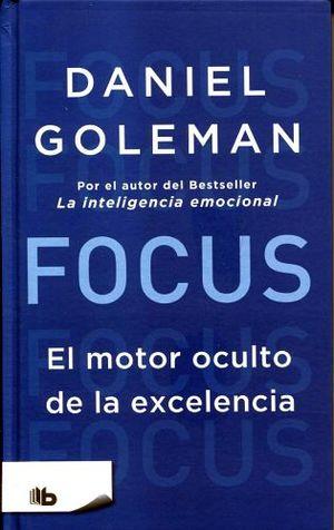 FOCUS -EL MOTOR OCULTO DE LA EXCELENCIA- (B DE BOLSILLO/EMP.)