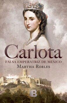CARLOTA -FALSA EMPERATRIZ DE MEXICO-