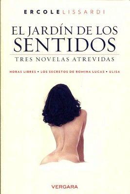 Jardin de los sentidos el tres novelas atrevidas for Jardin de los sentidos