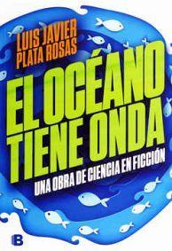 OCEANO TIENE ONDA, EL