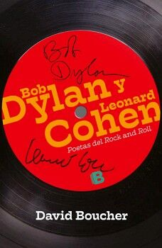 BOB DYLAN Y LEONARD COHEN -POETAS DEL ROCK AND ROLL-