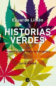 HISTORIAS VERDES -CONVERSACIONES SOBRE LA MARIGUANA-