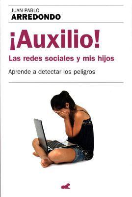 AUXILIO¡ -LAS REDES SOCIALES Y MIS HIJOS-