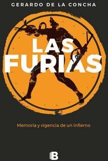 FURIAS, LAS -MEMORIA Y VIGENCIA DE UN INFIERNO-