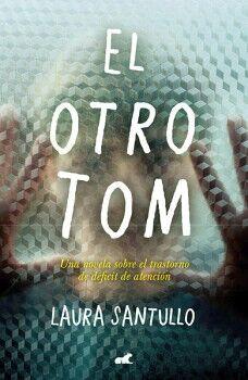 OTRO TOM, EL -UNA NOVELA SOBRE EL TRAST. DE DEFICIT DE ATENCION-