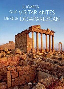 LUGARES QUE VISITAR ANTES DE QUE DESAPAREZCAN (GF/EMPASTADO)