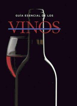 GUIA ESENCIAL DE LOS VINOS                (EMPASTADO)