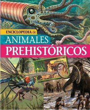 ENCICLOPEDIA DE ANIMALES PREHISTORICOS (EMPASTADO)