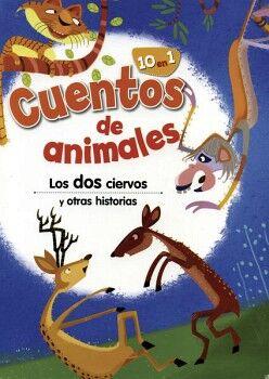 DOS CIERVOS Y OTRAS HISTORIAS, LOS -10 EN 1- (COL.CUENTOS DE ANI.