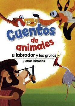 LABRADOR Y LAS GRULLAS Y OTRAS HISTORIAS, EL -10 EN 1- (COL. CUEN