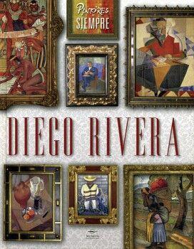 DIEGO RIVERA                            (PINTORES DE SIEMPRE)