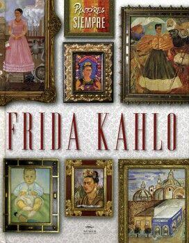 FRIDA KAHLO                             (PINTORES DE SIEMPRE)