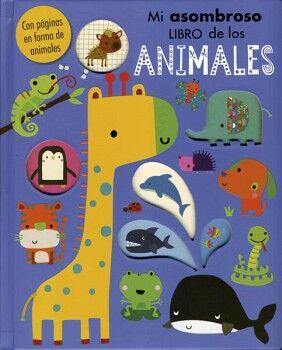 MI ASOMBROSO LIBRO DE LOS ANIMALES        (CARTONE)