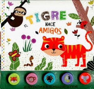 TIGRE HACE AMIGOS, EL (C/BOTONES C/SONIDOS)