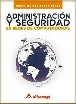 ADMINISTRACION Y SEGURIDAD EN REDES DE COMPUTADORAS
