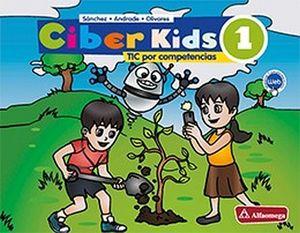 CIBER KIDS 1 PRIM. (ED.2018)     -TICS POR COMPETENCIAS-