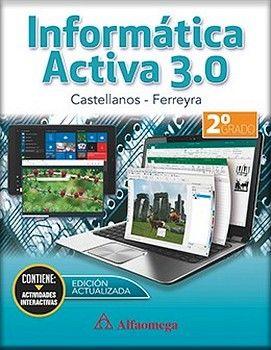 INFORMATICA ACTIVA 3.0 2DO. (ED.2018)