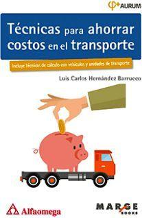 TECNICAS PARA AHORRAR COSTOS EN EL TRANSPORTE (AURUM 2E)