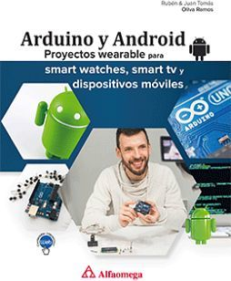 ARDUINO Y ANDROID: PROYECTOS WEARABLE PARA SMART WATCHES, SMART