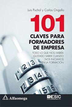 101 CLAVES PARA FORMADORES DE EMPRESAS -TODO LO QUE NOS HABRIA-